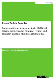 Titel: Some studies on a single cylinder Di-Diesel Engine with coconut biodiesel (come) and triacetin additive blends as alternate fuel