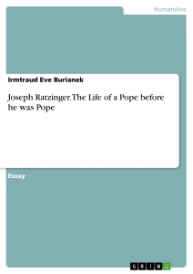 Titel: Joseph Ratzinger. The Life of a Pope before he was Pope
