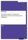 Titel: The Primary Roles of Community Pharmacists in the United States and in Philippines
