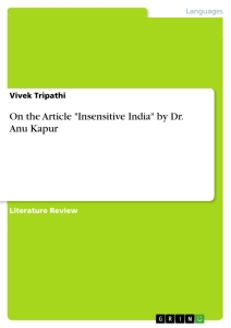 """Titel: On the Article """"Insensitive India"""" by Dr. Anu Kapur"""