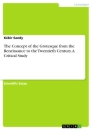 Titel: The Concept of the Grotesque from the Reneissance to the Twentieth Century. A Critical Study