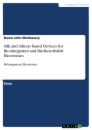 Titel: Silk and Silicon based Devices for Bio-Integrated and Bio-Resorbable Electronics