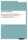 Titel: Divorce and Church dwindling in the Presbyterian Church Cameroon. A Sociological perspective