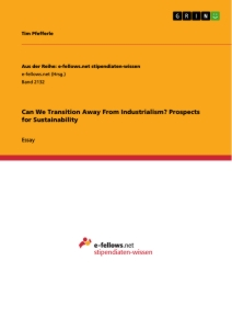 Titel: Can We Transition Away From Industrialism? Prospects for Sustainability