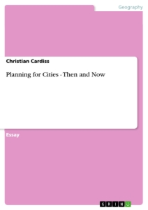 Titel: Planning for Cities - Then and Now