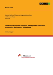 """Titel: Frederick Taylor and Scientific Management. Influence on America during the """"Gilded Age"""""""