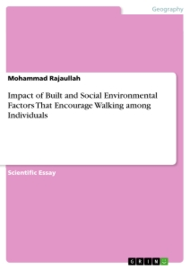 Titel: Impact of Built and Social Environmental Factors That Encourage Walking among Individuals