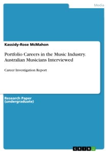 Titel: Portfolio Careers in the Music Industry. Australian Musicians Interviewed