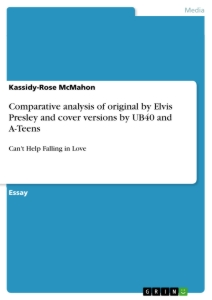 Titel: Comparative analysis of original by Elvis Presley and cover versions by UB40 and A-Teens