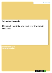 Titel: Demand, volatility and post-war tourism in Sri Lanka