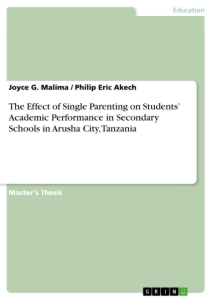Titel: The Effect of Single Parenting on Students' Academic Performance in Secondary Schools in Arusha City, Tanzania