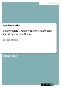 Titel: What you pay is what you get? Public Social Spending and Tax Morale