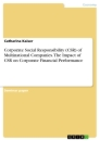 Titel: Corporate Social Responsibility (CSR) of Multinational Companies. The Impact of CSR on Corporate Financial Performance