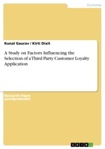 Titel: A Study on Factors Influencing the Selection of a Third Party Customer Loyalty Application