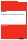 Titel: Deliberative Democracy and its Limitations