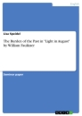 """Titel: The Burden of the Past in """"Light in August"""" by William Faulkner"""