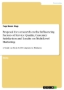 Titel: Proposal for a research on the Influencing Factors of Service Quality, Customer Satisfaction and Loyalty on Multi-Level Marketing