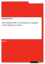 Titel: The People & the Government. An analysis of the American society