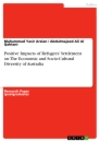 Titel: Positive Impacts of Refugees' Settlement on The Economic and Socio-Cultural Diversity of Australia