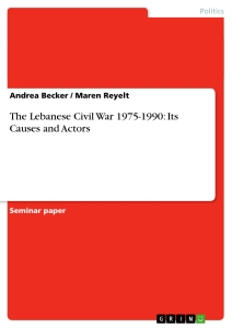 Titel: The Lebanese Civil War 1975-1990: Its Causes and Actors