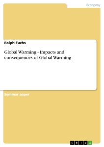 Titel: Global Warming - Impacts and consequences of Global Warming