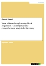 Titel: Value effects through voting block acquisition – an empirical and comprehensive analysis for Germany