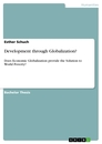 Titel: Development through Globalization?