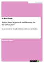 Titel: Rights Based Approach and Housing for the urban poor