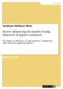 Titel: Factors influencing the impulse buying behaviour of apparel consumers