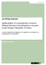 Titel: Applicability of contemporary western Human Resource Development concepts in the People's Republic of China