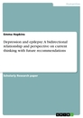 Titel: Depression and epilepsy: A bidirectional relationship and perspective on current thinking with future recommendations