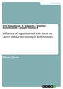 Titel: Influence of organizational role stress on career satisfaction among it professionals