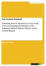 Titel: Assessing Poverty Situations: A Case Study of Cocoa Farming Households in the Asikuma-Odoben Brakwa District of the Central Region