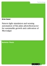 Titel: Pattern light simulation and sensing automation of flat plate photobioreactor for sustainable growth and cultivation of Microalgae