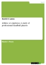 Titel: Athlete or employee. A study of professional handball players