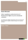 Titel: Labor regulations and protection of Employment Rights in post-communist countries