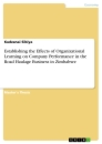 Titel: Establishing the Effects of Organizational Learning on Company Performance in the Road Haulage Business in Zimbabwe