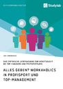 Titel: Alles Geben? Workaholics in Profisport und Top-Management