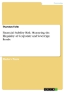 Titel: Financial Stability Risk. Measuring the Illiquidity of Corporate and Sovereign Bonds