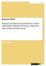 Titel: Business and financial performance Glaxo Smith Kline Pakistan Ltd. Project objectives and overall reserach report