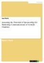 Titel: Assessing the Potential of Sponsorship for Marketing Communications of Scottish Charities