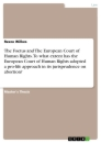 Titel: The Foetus and The European Court of Human Rights. To what extent has the European Court of Human Rights adopted a pro-life approach in its jurisprudence on abortion?