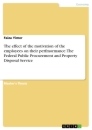 Titel: The effect of the motivation of the employees on their perfmormance. The Federal Public Procurement and Property Disposal Service