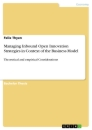 Titel: Managing Inbound Open Innovation Strategies in Context of the Business Model
