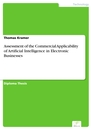 Titel: Assessment of the Commercial Applicability of Artificial Intelligence in Electronic Businesses