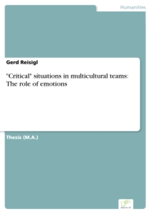 "Titel: ""Critical"" situations in multicultural teams: The role of emotions"