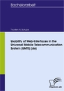 Titel: Usability of Web-Interfaces in the Universal Mobile Telecommunication System (UMTS) (de)