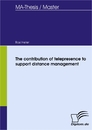 Titel: The contribution of telepresence to support distance management