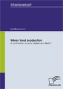 Titel: Urban food production: A contribution to urban resilience in Berlin?